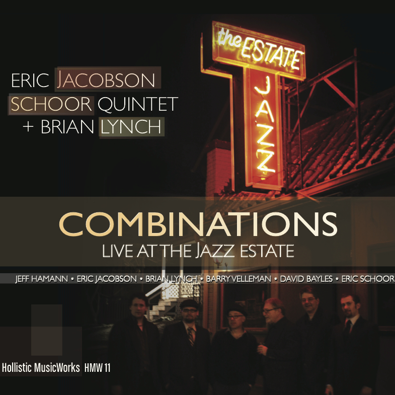 Eric Jacobson/Schoor Quintet + Brian Lynch – Combinations Live At The Jazz Estate (CD)
