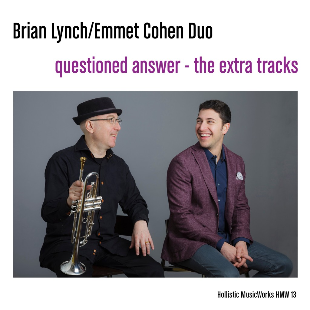 Brian Lynch and Emmet Cohen Duo – Questioned Answer (The Extra Tracks)